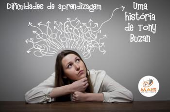 Dificuldades de aprendizagem: uma história de Tony Buzan.